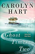 Ghost Times Two by Carolyn Hart