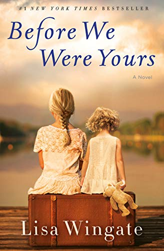 Before we were yours : a novel / Lisa Wingate.