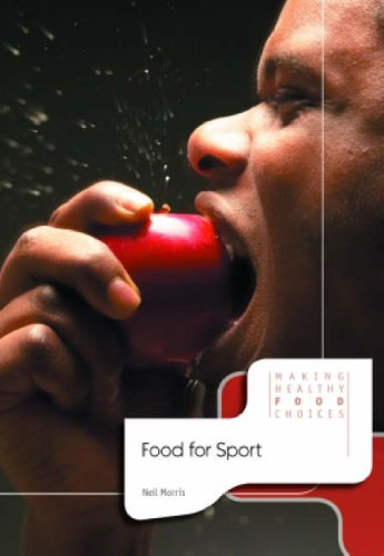 Food for Sport (Making Healthy Food Choices) (Making Healthy Food Choices)