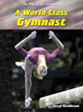 A world-class gymnast