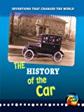 The History of the Car (Inventions That Changed the World)