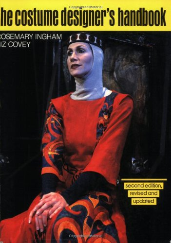 Costume Designer's Handbook: A Complete Guide for Amateur and Professional Costume Designers - Rosemary Ingham, Liz Covey