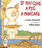 Book Cover: If You Give a Pig a Pancake by Laura Joffee Numeroff