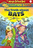 The Truth About Bats (Magic School Bus Chapter Book)
