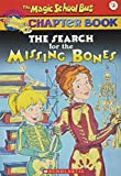 The Search for the Missing Bones (Magic School Bus Chapter Book)