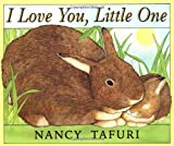 Book Cover: I Love You, Little One by Nancy Tafuri