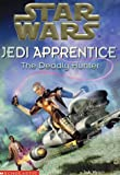 The Deadly Hunter (Star Wars: Jedi Apprentice, Book 11)