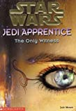 The Only Witness (Star Wars: Jedi Apprentice, 17)