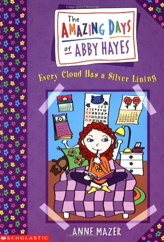 Every Cloud Has a Silver Lining , by Anne Mazer - The Amazing Days of Abby Hayes series - volume 1