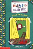 Reach for the Stars , by Anne Mazer - The Amazing Days of Abby Hayes series - volume 3