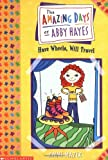 Have Wheels, Will Travel , by Anne Mazer - The Amazing Days of Abby Hayes series - volume 4