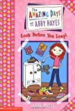Look Before You Leap , by Anne Mazer - The Amazing Days of Abby Hayes series - volume 5