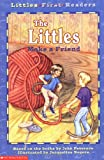 The Littles Make a Friend (Littles First Readers)
