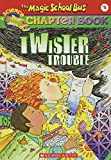 Twister Trouble (Magic School Bus Chapter Book)
