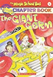 The Giant Germ (Magic School Bus Chapter Book #06 : The Giant Germ (Magic School Bus)