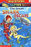 The Great Shark Escape (Magic School Bus Chapter Book)