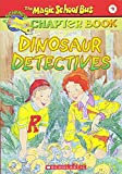 Dinosaur Detectives (Magic School Bus Science Chapter Book)
