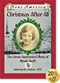 Christmas After All: The Great Depression Diary of Minnie Swift, Indianapolis, Indiana 1932