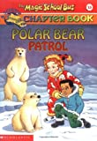 Polar Bear Patrol (Magic School Bus Chapter Book)