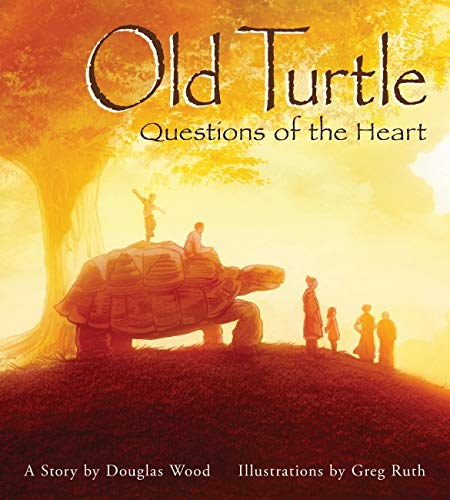 Old Turtle : questions of the heart / a story by Douglas Wood ; illustrations by Greg Ruth.