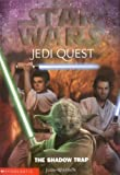 The Shadow Trap (Star Wars: Jedi Quest, Book 6)