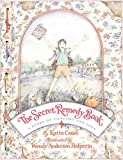 The Secret Remedy Book: A Story of Comfort and Love (My Great-Great-Grandmother's Secret Remedy Book)
