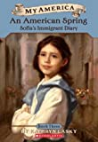 An American Spring: Sofia's Immigrant Diary, Book Three (My America)