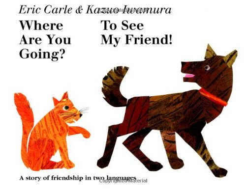 Where Are You Going? To See My Friend! (English and Japanese Edition), Iwamura, Kazuo