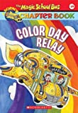 Color Day Relay (Magic School Bus Chapter Book)