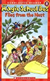 The Magic School Bus level 2: Flies from the Nest (Scholastic Readers)