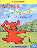 "Clifford Song and Chants 1 ""I Love Clifford"" <Books with Audio CDs> (Clifford Songs and Chants, No 1)"