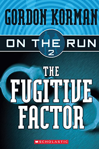 The Fugitive Factor (On the Run #2), Korman, Gordon