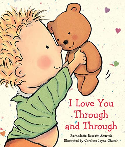 I Love You Through and Through by Bernadette Rosetti Shustak