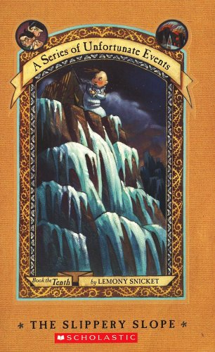 The Slippery Slope (A Series of Unfortunate Events #10), Lemony Snicket