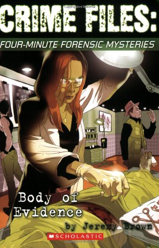 Crime Files: Body of Evidence by Jeremy Brown
