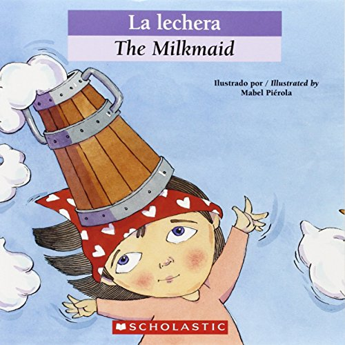 Bilingual Tales: La lechera / The Milkmaid (Spanish Edition)