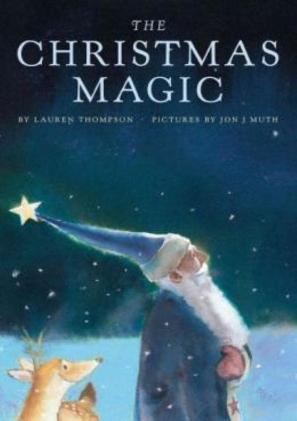 The Christmas Magic by Lauren Thompson.  Illustrated by Jon J. Muth