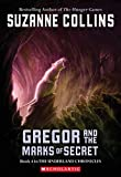 Book Cover: Gregor And The Marks Of Secret (The Underland Chronicles, Book 4) by Suzanne Collins
