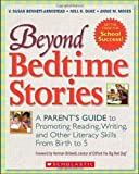 Beyond bedtime stories : a parent's guide to promoting reading, writing, and other literacy skills from birth to 5