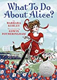 Book Cover: What To Do About Alice? By Barbara Kerley