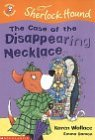 The Case of the Disappearing Necklace (Colour Young Hippo: Sherlock Hound S.)
