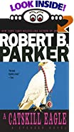 A Catskill Eagle by  Robert B. Parker (Mass Market Paperback - March 1993)