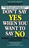 Don't Say Yes When You Want to Say No : Making Life Right When It Feels All Wrong - book cover picture