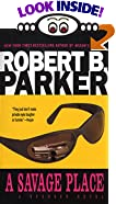A Savage Place by  Robert B. Parker (Paperback)