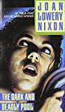 The Dark and Deadly Pool by  Joan Lowery Nixon (Paperback)