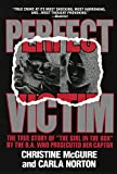 "Perfect Victim : The True Story of ""The Girl in the Box"" by the D.A. That Prosecuted Her Captor - book cover picture"