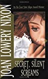 Secret, Silent Screams by  Joan Lowery Nixon (Paperback)