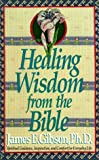HEALING WISDOM FROM THE BIBLE - book cover picture