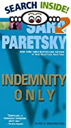 Indemnity Only by  Sara Paretsky (Paperback - July 1991) 