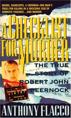 A Checklist for Murder The True Story of Robert John Peernock